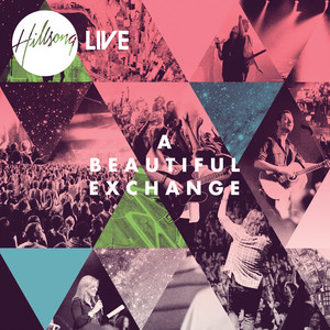 A Beautiful Exchange - Hillsong Worship