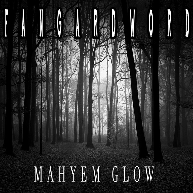Album cover for Mahyem Glow by Fangardword