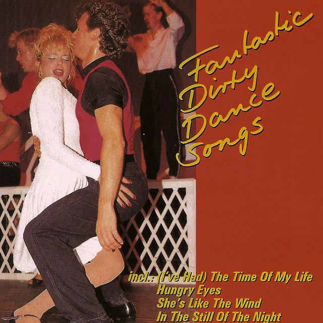 Dirty Dance Songs Hits From Dancing By The Hollywood Band On Spotify