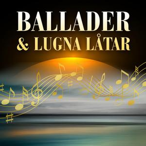Ballader & Lugna Låtar
