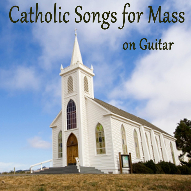Catholic Songs for Mass on Guitar by David Feily on Spotify
