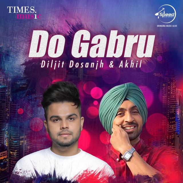Do Gabru - Diljit Dosanjh & Akhil