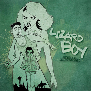 Lizard Boy: A New Musical - Lizard Boy Original Cast