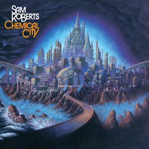 Chemical City - Sam Roberts