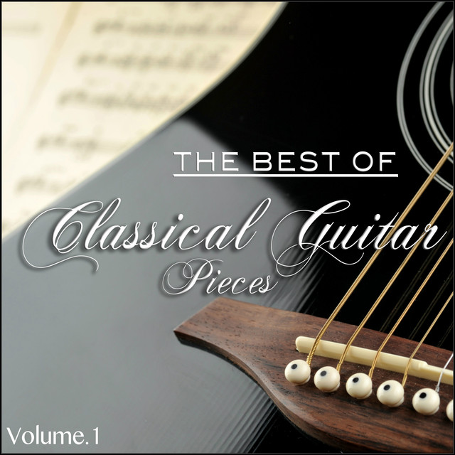 The Best Classical Guitar Pieces (A collection of The Famous