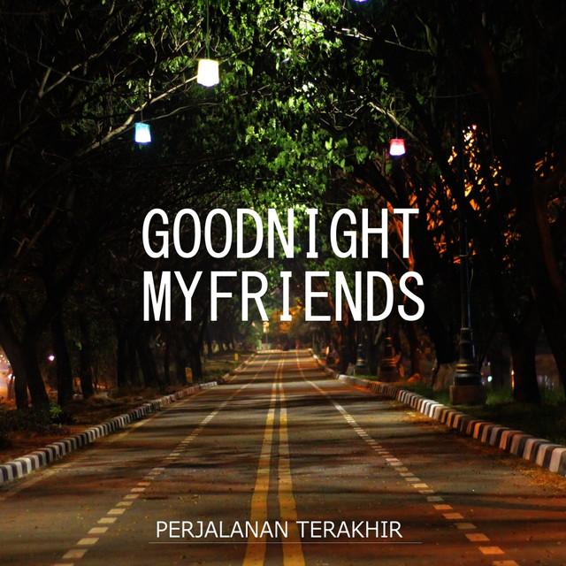Goodnight My Friends On Spotify