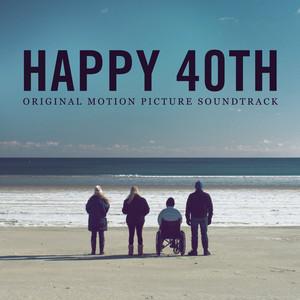 Happy 40th (Original Motion Picture Soundtrack) album