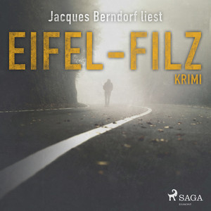 Eifel-Filz (Eifel-Krimi) [Ungekürzt] Hörbuch kostenlos