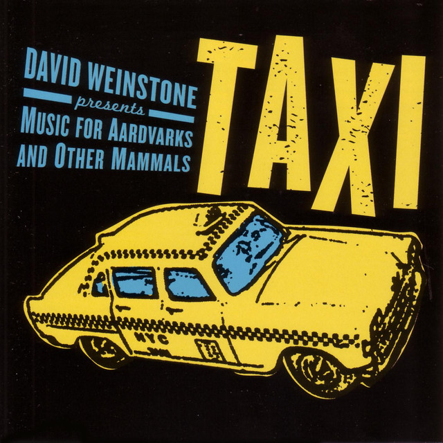 Music For Aardvarks and Other Mammals/David Weinstone