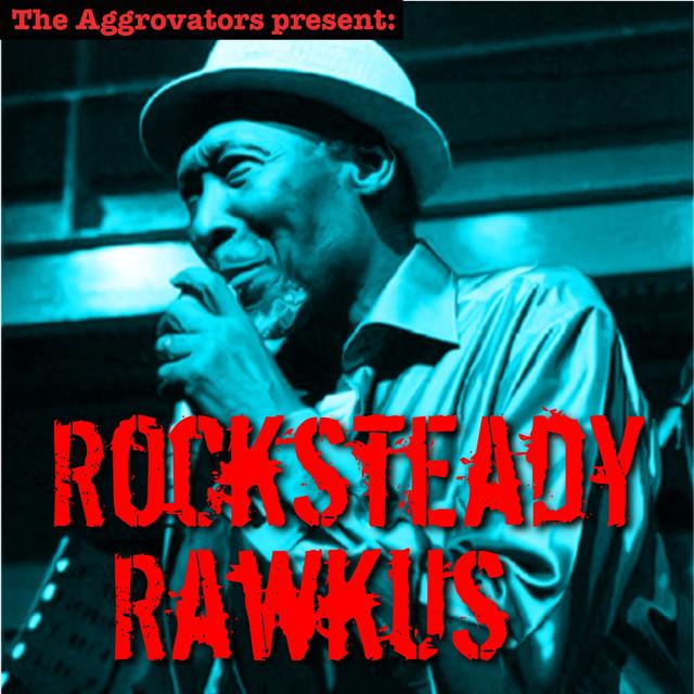 Rocksteady Rawkus