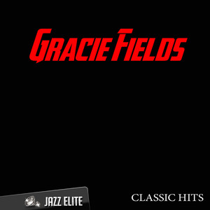 Classic Hits By Gracie Fields album