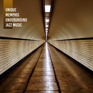 Unique Memphis Underground Jazz Music: 2019 Smooth Jazz
