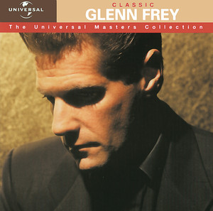 Classic Glenn Frey - The Universal Masters Collection