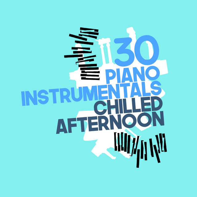 30 Piano Instrumentals: Chilled Afternoon