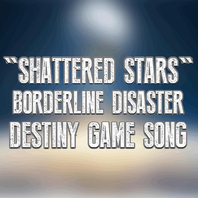 Shattered Stars (Destiny Game Song)