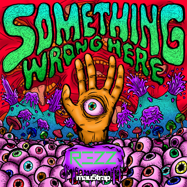Album cover for Something Wrong Here by Rezz