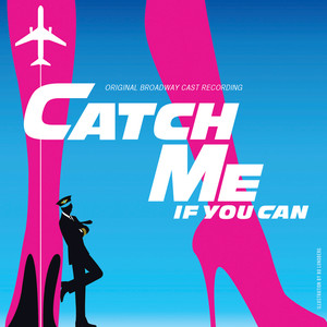Catch Me If You Can (Original Broadway Cast Recording / 2011)