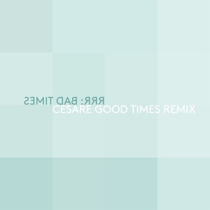 Bad Times (Cesare Good Time Remix) - Single