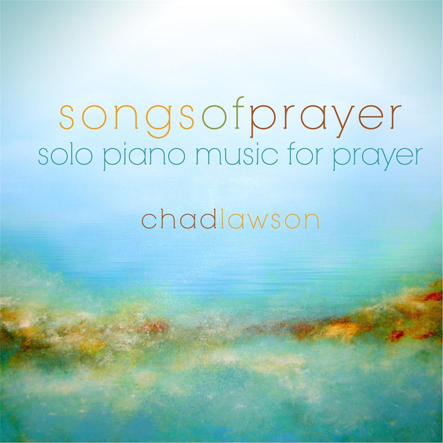 Songs of Prayer - Solo Piano Music for Prayer
