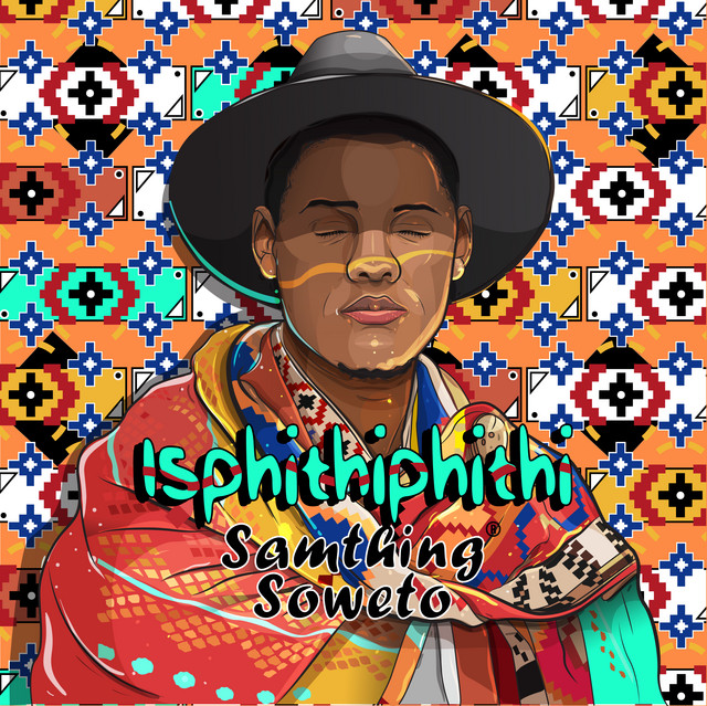 Album cover for Isphithiphithi by Samthing Soweto