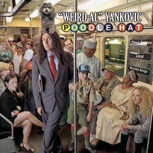 Poodle Hat - Weird Al Yankovic