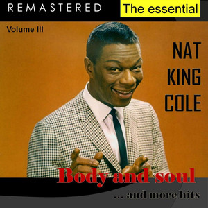 The Essential Nat King Cole, Vol. 3 (Live - Remastered) album