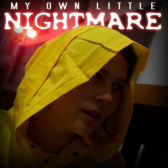 My Own Little Nightmare