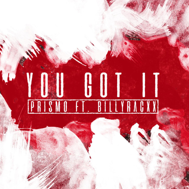 You Got It (feat. Billyracxx)