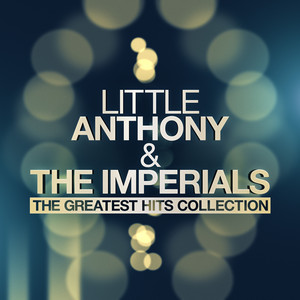 Little Anthony & The Imperials - The Greatest Hits Collection album