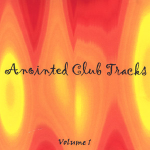 Anointed Club Tracks Volume 1 Albümü