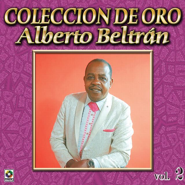 Alberto Beltran Coleccion De Oro, Vol. 2
