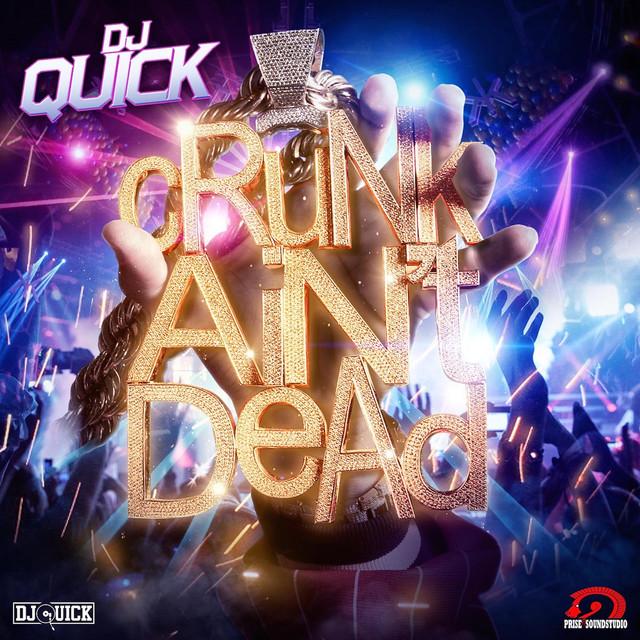 DJ Quick Crunk Ain't Dead album cover