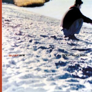 Quiet Now Body and Soul album