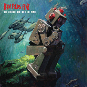 The Sound Of The Life Of The Mind - Ben Folds Five