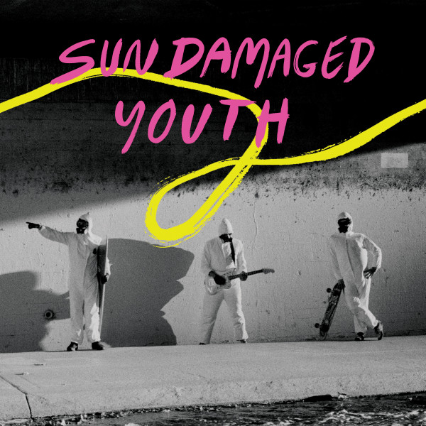 Sun Damaged Youth