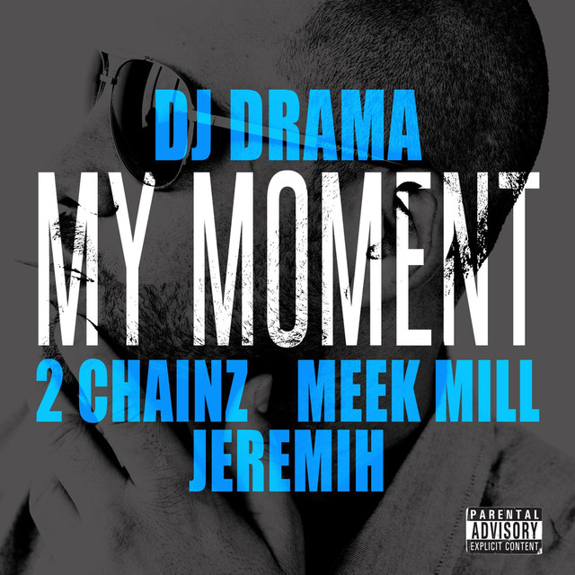 My Moment (feat  2 Chainz, Meek Mill and Jeremih) by DJ