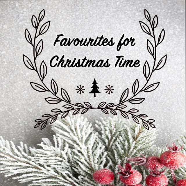 Favourites for Christmas Time