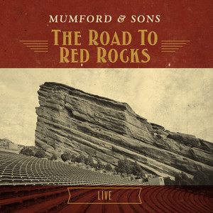 The Road To Red Rocks  - Mumford And Sons