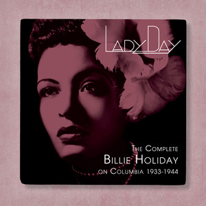 Lady Day: The Complete Billie Holiday On Columbia  - Billie Holiday