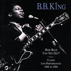 How Blue Can You Get? (Classic Live Performances 1964 - 1994) album