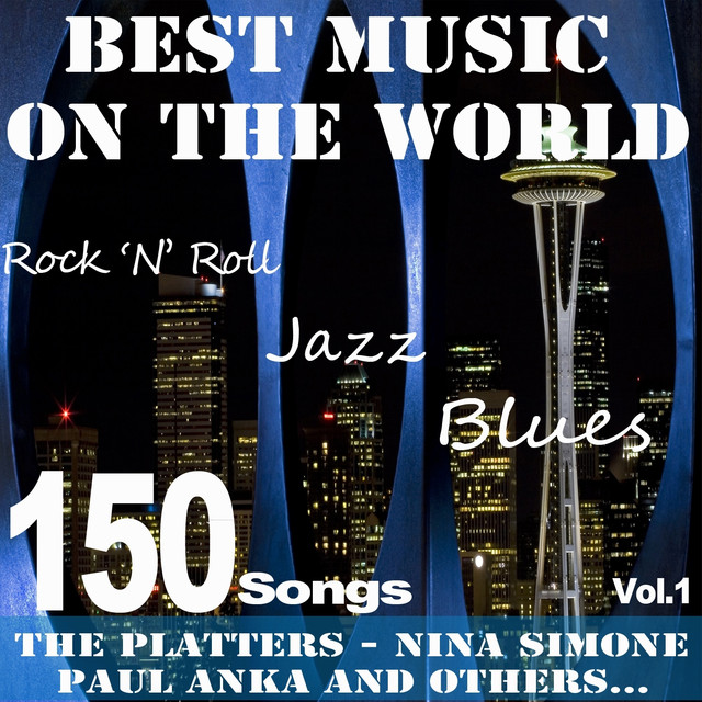 Best Music On the World, Vol.1 (150 Songs, Jazz, Blues, Rock 'n' Roll: The Platters, Nina Simone, Paul Anka and Others...) - Various Artists