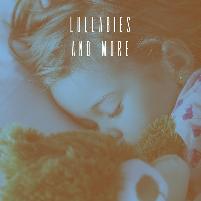 Lullabies And More