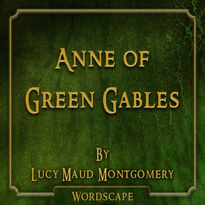 Anne of Green Gables (By Lucy Maud Montgomery)