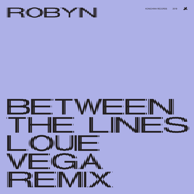 Robyn — Between the lines (Louie Vega Remix)