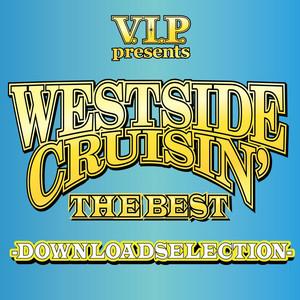 V.I.P. Presents Westside Cruisin' The Best -Download Selection-