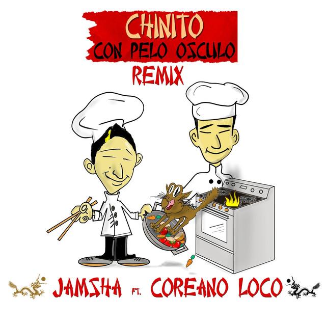 Chinito Con Pelo Osculo (Remix) [feat. Coreano Loco]