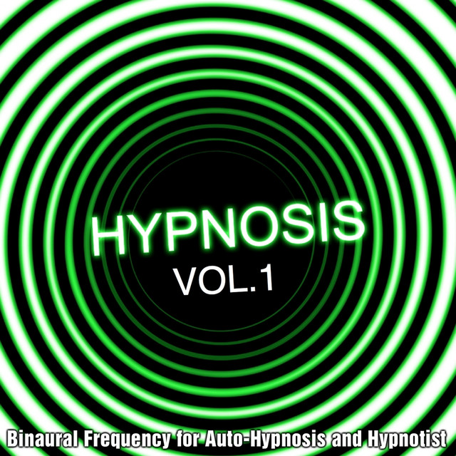 Hypnosis, Vol  1 (Binaural Frequency for Auto-Hypnosis and