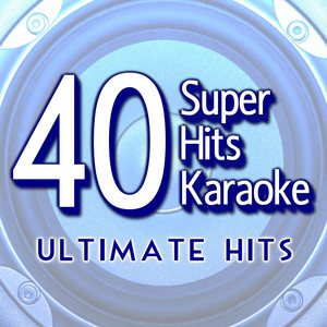 40 Super Hits Karaoke: Ultimate Hits - The Fine Young Cannibals