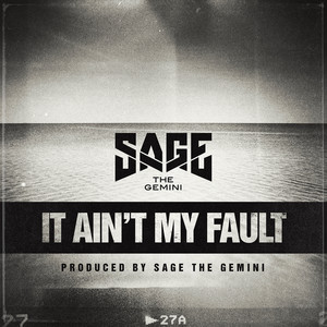 Key & BPM for It Ain't My Fault by Sage The Gemini | Tunebat