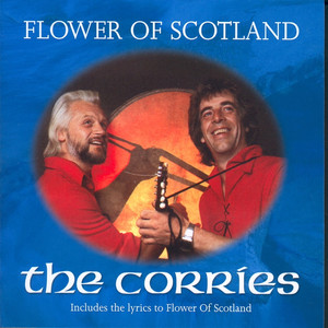 Flower Of Scotland - The Corries
